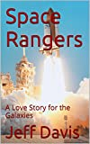 Space Rangers: A Love Story for the Galaxies
