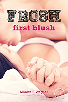 First Blush: FROSH #1 by [Wagner, Mónica B.]