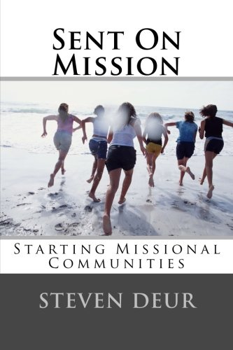 Download Sent On Mission: Starting Missional Communities ebook