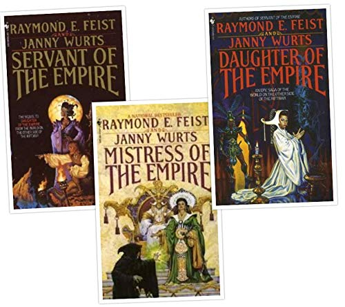 Riftwar Cycle The Empire Trilogy - All 3 Books -Daughter of the Empire / Servant of the Empire / Mistress of the Empire (3 Book Set) Raymond E. Feist and Janny Wurts