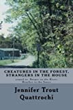 Creatures in the Forest, Strangers in the House, Jennifer Quattrochi, 1480198277