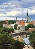 Tallinn/Reval : Ein Kunstgeschichtlicher Rundgang Durch Die Stadt Am Baltischen Meer, Fulberth, Andreas, 3795423902