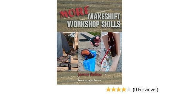 More Makeshift Workshop Skills: James Ballou: 9781581607468: Amazon.com: Books