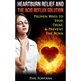 The Best Ways To Stop Heartburn and Acid Reflux Once And For All,Heartburn or acid reflux is an irritation of the esophagus caused by stomach acid. Discover how to finally overcome GERD, heartburn, and acid reflux!  More than 50 million Americans hav...