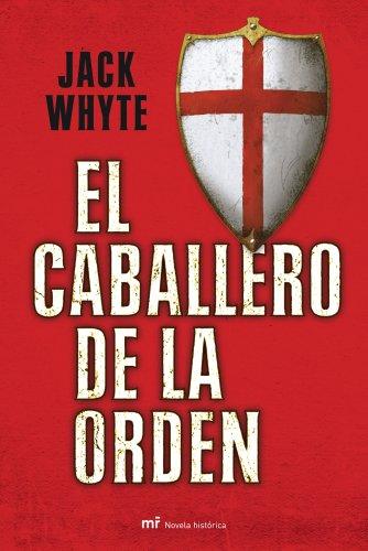 Descargar Libro El Caballero De La Orden Jack Whyte