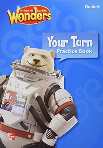 Reading Wonders, Grade 6, Your Turn Practice Book (ELEMENTARY CORE READING)