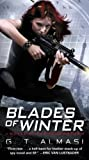 Front cover for the book Blades of Winter: A Novel of the Shadowstorm by G. T. Almasi