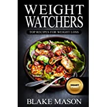 Weight Watchers: Top Recipes For Weight Loss: The Smart Points Cookbook Guide© with over 320+ Approved Recipes & 1 FULL Month Meal Plan
