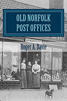 Old Norfolk Post Offices: A Picture Postcard Tour by [Davie, Roger]