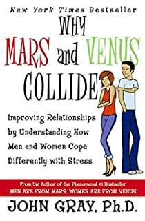 mars and venus in the bedroom. Why Mars and Venus Collide  Improving Relationships by Understanding How Men Women Cope Differently in the Bedroom A Guide to Lasting Romance