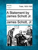 A Statement by James Schott Jr, James Schott Jr., 1275561101