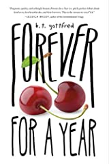 Forever for a Year by B. T. Gottfred (2015-07-07) Hardcover