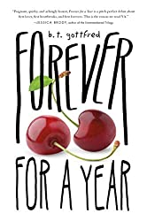 Forever for a Year by B. T. Gottfred (2015-07-07)