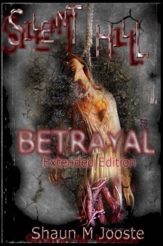 Silent Hill: Betrayal (Extended Edition) (Volume 1)