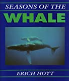Seasons of the Whale, Erich Hoyt, 093003130X