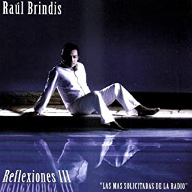 Amazon.com: Reflexiones III: Raul Brindis: MP3 Downloads