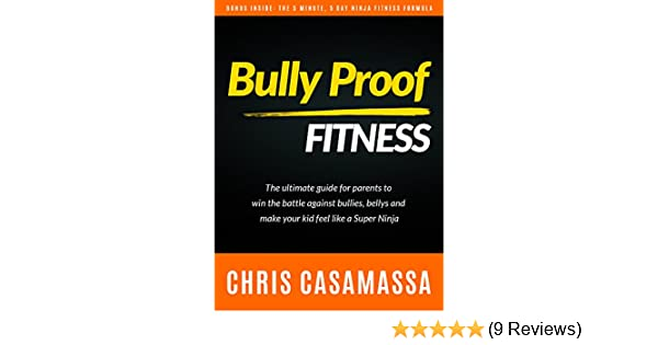 Amazon bully proof fitness the ultimate guide for parents to amazon bully proof fitness the ultimate guide for parents to win the battle against bullies bellies and make your kid feel like a super ninja ebook publicscrutiny Choice Image