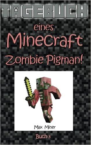 Tagebuch Eines Minecraft Zombie Pigman Tagebuch Eines Minecraft Max - Minecraft zombie spielen
