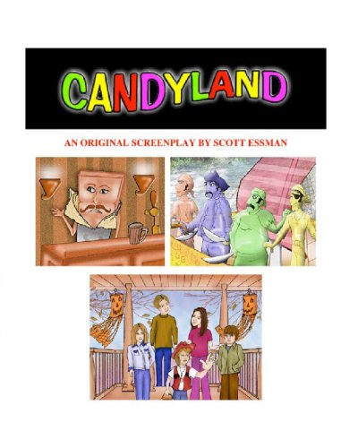 Candyland - Original Screenplay: An Entirely Original Full Length Screenplay By Scott Essman ()