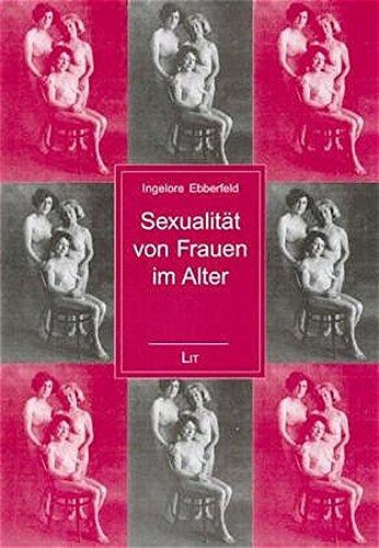 Sexualität von Frauen im Alter (Sachbuch Wissenschaft)