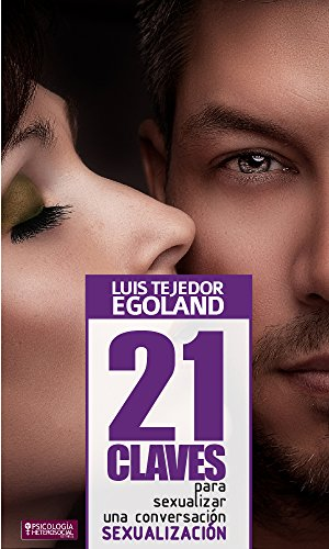 21 Claves para Sexualizar una Conversación (Spanish Edition) by [Tejedor (Egoh)