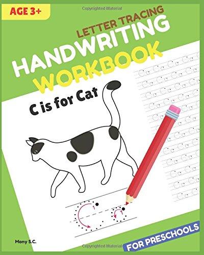 Letter Tracing & Handwriting Workbook for Preschools: Alphabet Writing Practice, Tracing Practice for Kids Ages 3-5 and Kindergarten. (Animal Workbook Vol.1)