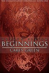 Dragon Slayer: Beginnings: Book One of the Dragon Slayer Chronicles (Volume 1) Paperback