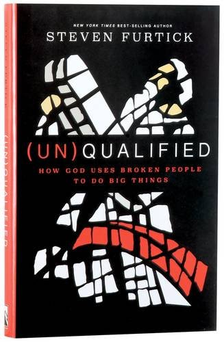 """(Un)Qualified - How God Uses Broken People to Do Big Things"" av Steven Furtick"