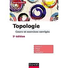 Topologie - 5e ed. : Cours et exercices corrigés (Mathématiques) (French Edition)