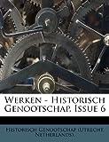 Werken - Historisch Genootschap, Issue, , 1248794672