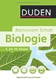 Duden. Basiswisssen Schule. Biologie: 5. bis 10. Klasse
