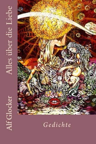Alles über die Liebe: Gedichte (German Edition)