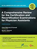 A Comprehensive Review for the Certification and Recertification Examinations for Physician Assistants: In Collaboration with AAPA and P'A by O'Connell, Claire Babcock, Zarbock, Sarah F. 4th (fourth) edition [Paperback(2010)]