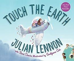 Touch the Earth (A Julian Lennon White Feather Flier Adventure) by [Lennon, Julian, Davis, Bart]
