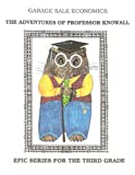 img - for Garage Sale Economics: The Adventures of Professor Knowall (Epic Series for the Third Grade) book / textbook / text book