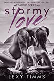 Stormy Love: Steamy Fake Boyfriend Fiance Romance (Wet & Wild Series Book 1)