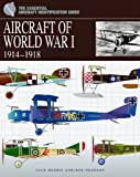 Aircraft of World War I, 1914-1918 (Essential Aircraft Identification Guide)