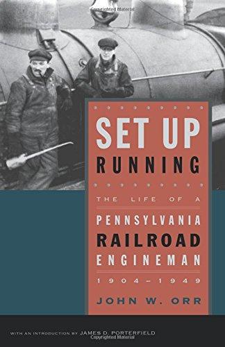 Set Up Running: The Life of a Pennsylvania Railroad Engineman, 1904–1949 (Keystone Books) PDF