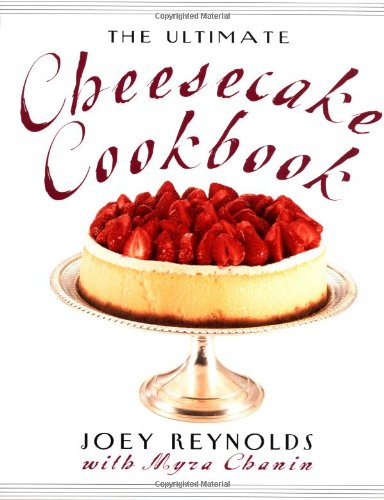 The Ultimate Cheesecake (Ultimate Cheesecake Recipe)