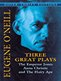 Three Great Plays: The Emperor Jones, Anna Christie and The Hairy Ape (Dover Thrift Editions)