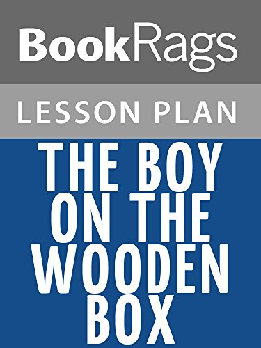 Lesson Plans The Boy on the Wooden Box (The Boy On The Wooden Box)