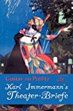 Karl Immermann`S Theater-Briefe, Gustav zu Putlitz and Gustav Zu Putlitz, 386267455X