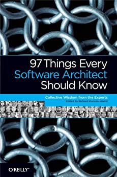 97 Things Every Software Architect Should Know: Collective Wisdom from the Experts por [Monson-Haefel, Richard, Kevlin Henney]