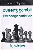 How to Play the Queen's Gambit, Exchange Variation, K. Wicker, 0900928700