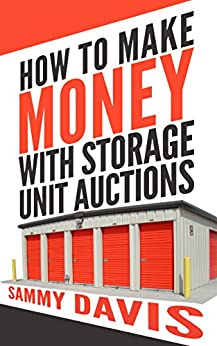 Amazon.com: How To Make Money With Storage Unit Auctions ...