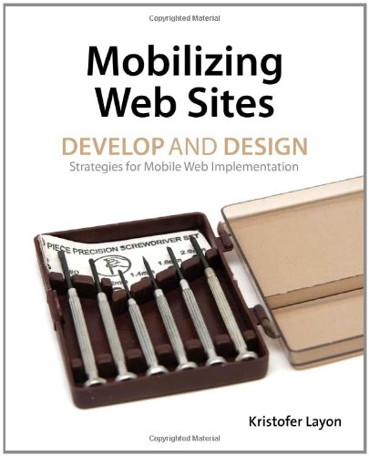 [PDF] Mobilizing Web Sites: Strategies for Mobile Web Implementation Free Download | Publisher : Peachpit Press | Category : Computers & Internet | ISBN 10 : 0321793811 | ISBN 13 : 9780321793812