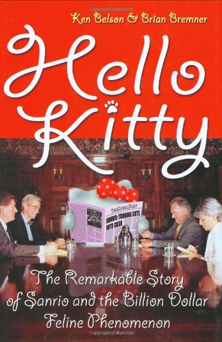Hello Kitty: The Remarkable Story of Sanrio and the Billion Dollar Feline Phenomenon