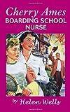 Cherry Ames, Boarding School Nurse, Helen Wells, 0826104134