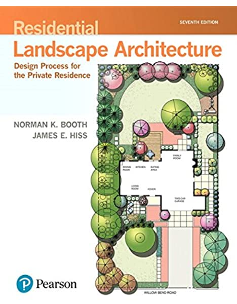 Residential Landscape Architecture Design Process For The Private Residence What S New In Trades Technology Booth Norman Hiss James 9780134602806 Amazon Com Books