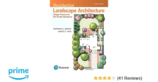 Residential Landscape Architecture Design Process For The Private Residence 7th Edition Whats New In Trades Technology Norman K Booth